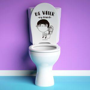 Vinilo baño Be váter my friend