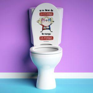 Vinilo baño Si no tiras de la cisterna te rompo las piernas